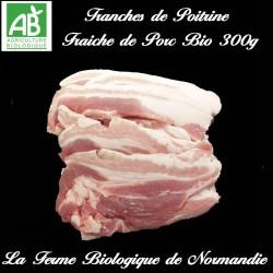 délicieuses tranches de poitrine fraiche de porc fermier bio, en direct du producteur la ferme biologique de Normandie.